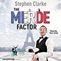 The Merde Factor (       UNABRIDGED) by Stephen Clarke Narrated by Tom Allen