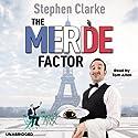 The Merde Factor (       UNABRIDGED) by Stephen Clarke Narrated by Tom Allen
