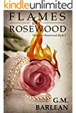 Flames of Rosewood (Rosewood Series Book 2)