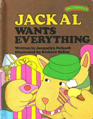 Image for Jackal Wants Everything (Sweet Pickles Series)