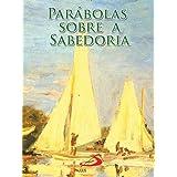 Parábolas sobre a sabedoria