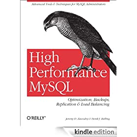 High Performance MySQL: Optimization, Backups, Replication, Load Balancing & More (Advanced Tools and Techniques for Mysql Administrators)