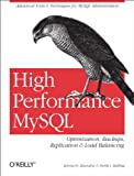 High Performance MySQL: Optimization, Backups, Replication, Load Balancing & More (Advanced Tools and Techniques for Mysql...