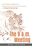 img - for The 9 a.m. Meeting: A high-impact approach to making work meaningful, energizing employees, and taming the turnover tiger book / textbook / text book
