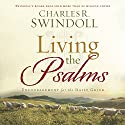 Living the Psalms: Encouragement for the Daily Grind Audiobook by Charles R. Swindoll Narrated by Jon Gauger