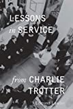 img - for Lessons in Service from Charlie Trotter by Edmund Lawler (2001-11-28) book / textbook / text book