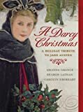 Darcy Christmas by Amanda Grange, Sharon Lathan and Carolyn Eberhart