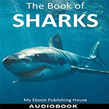 The Book of Sharks Audiobook by  My Ebook Publishing House Narrated by Matt Montanez