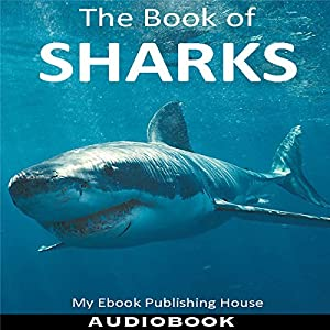 The Book of Sharks Hörbuch von  My Ebook Publishing House Gesprochen von: Matt Montanez