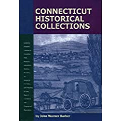 Connecticut Historical Collections: Containing a General Collection of Interesting Facts, Traditions,... by John Warner Barber