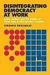 Disintegrating Democracy at Work: Lab...