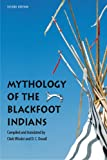 img - for Mythology of the Blackfoot Indians, Second Edition (Sources of American Indian Oral Literature) book / textbook / text book