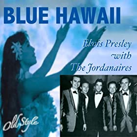 Blue Hawaii (feat. The Jordanaires) [Original Soundtrack Remastered]