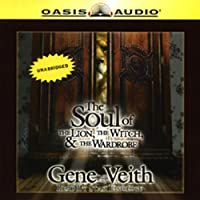 The Soul of The Lion, the Witch, and the Wardrobe (       UNABRIDGED) by Gene Veith Narrated by Stasi Eldredge