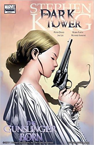 Dark Tower: The Gunslinger Born #6 (of 7) (Dark Tower: The Gunslinger Born Vol. 1)