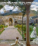 Americans in Florence: Sargent and the American Impressionists