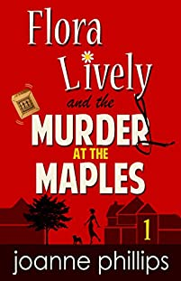 (FREE on 8/7) Flora Lively: Murder At The Maples by Joanne Phillips - http://eBooksHabit.com