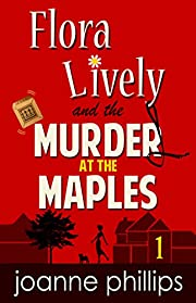 Flora Lively: Murder at the Maples