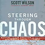 Steering Through Chaos: Mapping a Clear Direction for Your Church in the Midst of Transition and Change | Scott Wilson
