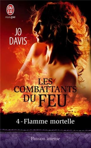 Les combattants du feu, Tome 4 : Flamme mortelle 51rXck-6CeL._