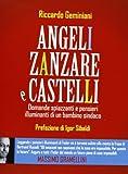 img - for Angeli, zanzare e castelli. Domande spiazzanti e pensieri illuminanti di un bambino sindaco book / textbook / text book