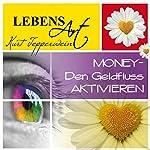 Lebensart: Money - Den Geldfluss aktivieren | Kurt Tepperwein