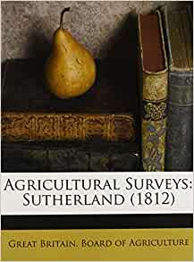 Agricultural Surveys Sutherland 1812 Great Britain