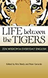img - for Life Between the Tigers book / textbook / text book