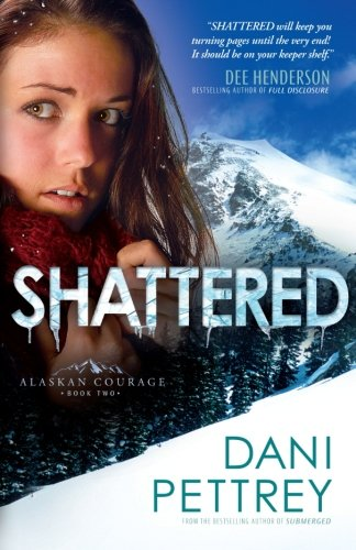Image of Shattered (Alaskan Courage) (Volume 2)