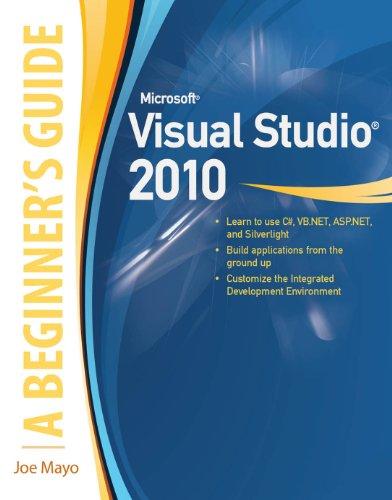 Microsoft Visual Studio 2010 : A Beginner's Guide