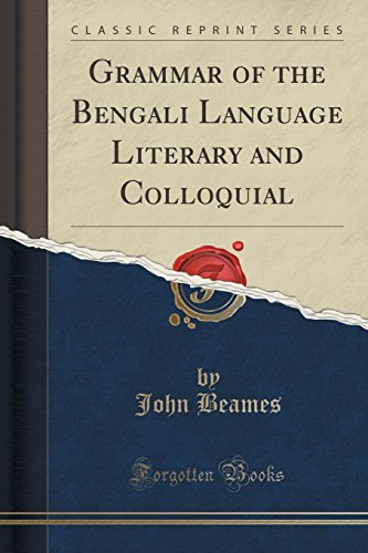 Grammar of the Bengali Language Literary and Colloquial (Classic Reprint)