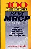 img - for 100 Case Histories for the MRCP, 3e by Sever P. S. Kaddoura BSc BM BCh DIC PhD FRCP FESC FACC Sam Spalton FRCS FRCP FRCOphth David J. Dorrington-Ward P. (1993-12-20) Paperback book / textbook / text book