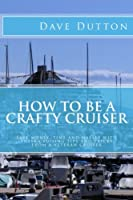 How To Be A Crafty Cruiser