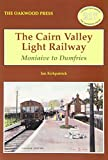 img - for The Cairn Valley Light Railway: Moniaive to Dumfries (Locomotion Papers) book / textbook / text book