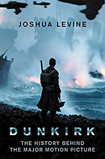 Book Cover: Dunkirk: The History Behind the Major Motion Picture
