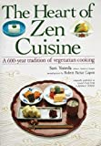 Heart of Zen Cuisine: A 600 Year Tradition of Vegetarian Cookery