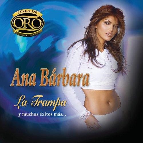 Ana Barbara - La Trampa y Muchos Éxitos Más - Zortam Music
