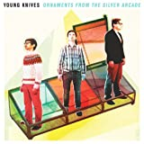 Ornaments From The Silver Arcade Young Knives [VINYL]