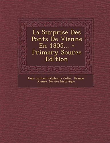 La Surprise Des Ponts de Vienne En 1805... - Primary Source Edition