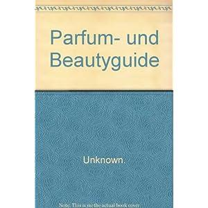 Parfum- und Beautyguide 2007