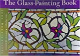 img - for The Glass Painting Book by Jane Dunsterville (2003-03-01) book / textbook / text book