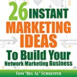26 Instant Marketing Ideas to Build Your Network Marketing Business | Tom