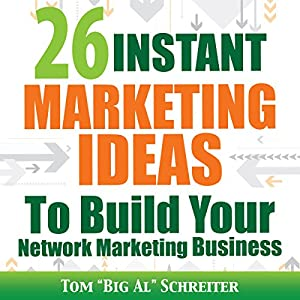 26 Instant Marketing Ideas to Build Your Network Marketing Business Audiobook