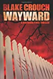 img - for Wayward (The Wayward Pines Series, Book Two) book / textbook / text book