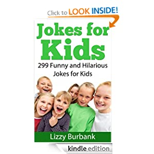 Jokes for Kids: 299 Funny and Hilarious Clean Jokes for Kids ...