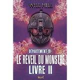 Département 19, Tome 2 : Le réveil du monstre : Livre 2