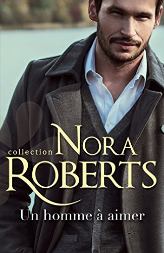 Un homme à aimer (Nora Roberts) francais