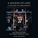 A Season of Loss, A Lifetime of Forgiveness: The Dan Synder and Dany Heatley Story | John Manasso