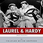 American Legends: Laurel & Hardy    Charles River Editors