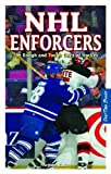 Image of NHL Enforcers: The Rough and Tough Guys of Hockey